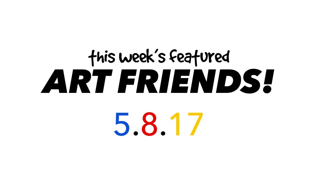 This Week's Featured Artists 5-8-17
