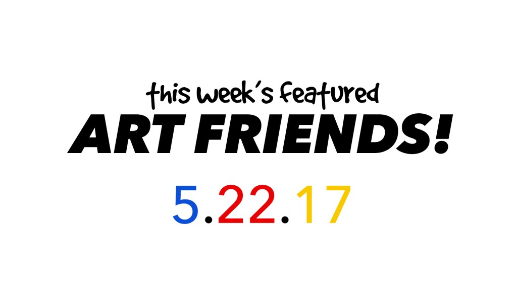 This Week's Featured Artists 5-22-17