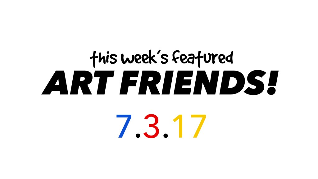 This Week's Featured Artists 7-3-17
