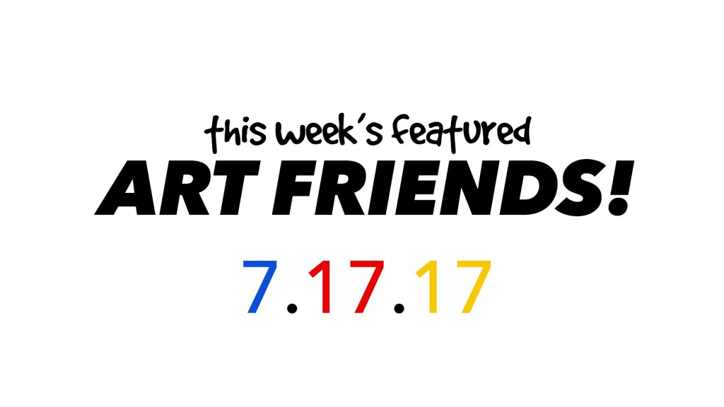 This Week's Featured Artists 7-17-17